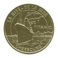Monnaie De Paris , 2018 , Cherbourg Octeville , Cité De La Mer , Titanic - Monnaie De Paris