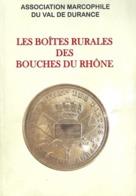 LES BOITES RURALES DES BOUCHES DU RHONE - Manuali