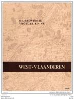 WEST-VLAANDEREN - De Provincie Vroeger En Nu - Historia