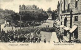 Strasbourg Du Temps De L'Occupation Allemande Kleberplatz Aufziehen Der Wachtparade  RV - Strasbourg