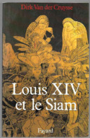 Dirk Van Der Crysse - Louis XIV Et Le Siam - Histoire