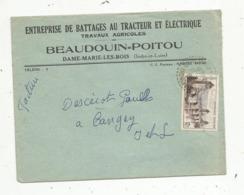 Lettre , 1956 , DAME MARIE LES BOIS , Indre Et Loire, Entreprise De Battages Au Tracteur Et Electrique ,Beaudoin Poitou - 1921-1960: Periodo Moderno