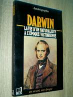 Darwin La Vie D'un Naturaliste à L'époque Victorienne  Autobiographie  1987 - Biographie