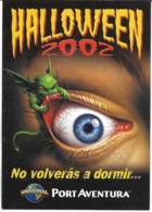 FÊTE HALLOWEEN 2002 NO VOLVERAS A DORMIR PORT AVENTURA  MONSTRES - Halloween