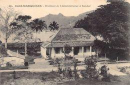 Polynésie - Iles Marquises - Résidence De L'Administrateur à Taiohaé - Editeur Inconnu. - Polynésie Française