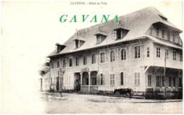 CAYENNE - Hotel De Ville - Cayenne