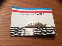 """Pin's """"RAVITAILLEUR VAR"""" (A608, Bateau Militaire, Signé SEGALEN) - Boten"""