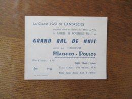 LANDRECIES LA CLASSE 1963 ORGANISE LE 18 NOVEMBRE 1961 UN GRAND BAL DE NUIT ANIME PAR L'ORCHESTRE MACHICO-POULOS - Eintrittskarten