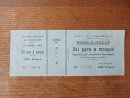 VILLE DE LANDRECIES MARDI-GRAS 18 FEVRIER 1958 BAL PARE & MASQUE ORGANISE PAR L'HARMONIE MUNICIPALE - Tickets D'entrée