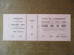 VILLE DE LANDRECIES 6 AVRIL 1958 GRAND BAL DE NUIT ORGANISE PAR LE VELO CLUB LANDRECIEN - Eintrittskarten