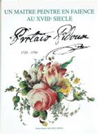 PROTAIS PIDOUX 1725 1790 UN MAITRE PEINTRE EN FAIENCE AU XVIIIe SIECLE VUADENS MENNECY APREY MEILLONNAS MACON NEVERS - Kunst