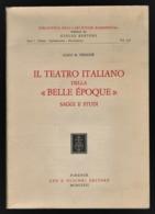 IL TEATRO ITALIANO DELLA «BELLE ÉPOQUE» SAGGI E STUDI - Art, Design, Décoration