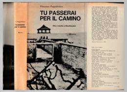 TU PASSERAI PER IL CAMINO. VITA E MORTE A MAUTHAUSEN - Guerra 1939-45