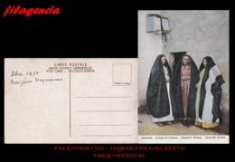 PIEZAS. PALESTINA. ENTEROS POSTALES. TARJETA POSTAL 1920. MUJERES DE NAZARETH - Palestina