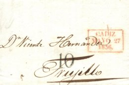 D.P. 26. 1836 (27 MAY). Carta De Cádiz A Trujillo. Marca P.E. 22R. Porteo '10'. Lujo. - ...-1850 Vorphilatelie