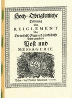 """""""1677 Ordnung + Reglement über Post Und Messagerie"""" Bern Canton + Stadt - ...-1845 Vorphilatelie"""