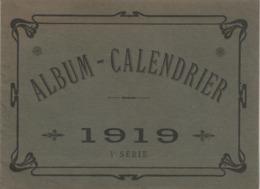 Album-calendrier : 1919 : LYON - Grand Bazar De Lyon - On Y Trouve Tout - 3é Série - ( Format 19cm X 14cm ) - Grand Format : 1901-20