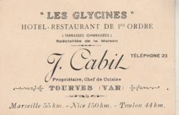"""C.D.V. : Hotel - Restaurant De 1ér Ordre : """" Les Glycines """" TOURVES - Var - Mr. J. CABIT - - Visiting Cards"""