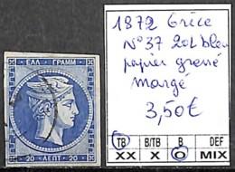 NB - [840957]TB//O/Used-Grèce 1872 - N° 37, 20L Bleu, Papier Grené, Margé - Oblitérés