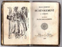 """Mini - Livre - Morale -"""" BEAUX EXEMPLES DE DEVOUEMENT À L' HUMANITÉ """" Par L' Abbé Laurent ( 1848 ) - Livres, BD, Revues"""