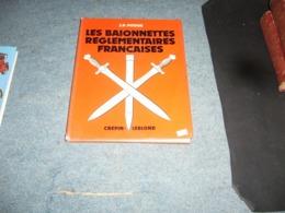 ( Militaria Arme Baionnette ) Pitous  Les Baionnettes Reglementaires Françaises - Guerra 1939-45