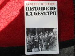 Histoire De La Gestapo  (Jacques Delarue) éditions Le Grand Livre Du Mois De 1996 - Storia