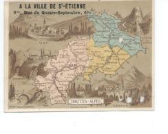 Chromo HAUTES ALPES Département Carte Géographique Pub: A La Ville De Saint Etienne TB Voir 2 Scans - Trade Cards