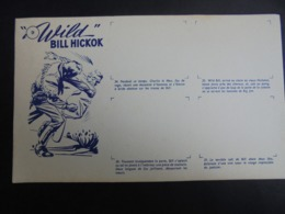 BUVARD - WILD  - BILL HICKOK - BUVARD A IMAGES - VOIR SCAN - RECTO VERSO - Carte Assorbenti