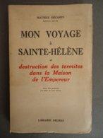 Histoire - M. Décamps - Mon Voyage à Sainte-Hélène Et Destruction Des Termites Dans La Maison De L'Empereur - Dédicace - Geschichte