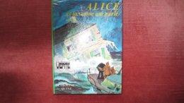 ALICE ET LA STATUE QUI PARLE. Année 1972 - Books, Magazines, Comics