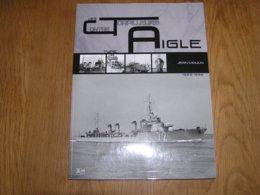 LES CONTRE TORPILLEURS AIGLE Marine Française Historique Militaire Armée France Marin Bateau Mer Guerre 40 45 Casablanca - Boten