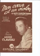 PARTITION MUSIQUE Mon Coeur Est Un Violon Du Film LE PETIT GARCON PERDU Chanté Par André Claveau - Noten & Partituren
