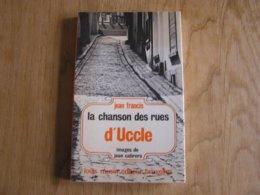 LA CHANSON DES RUES D' UCCLE Régionalisme Brabant Bruxelles Ukkel Histoire Rues Bourgmestres Couvent Eglise Café - Belgium