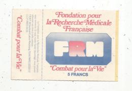 Autocollant ,fondation Pour La Recherche Medicale Française ,  FRM ,  Combat Pour La Vie, Don De 5 Francs - Autocollants