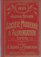 AGENDA-BUVARD : 1925 : Société Moderne D'alimentation - LYON - A. BADIEU & PERRACHON Réunies - Produits - Félix Potin - - Grand Format : 1921-40