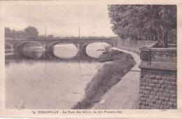 THIONVILLE Le Pont Des Alliés Vu Des Promenades (dans L Etat)  (16) - Thionville