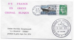 1974 - POSTE MARITIME - PAQUEBOT FRANCE - GREVE ! CHENAL BLOQUE - LIAISON EXCEPTIONNELLE Du PAQUEBOT => TERRE - Postmark Collection (Covers)