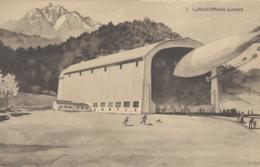 "Aviation - Ballon Dirigeable Suisse ""Ville De Lucerne"" - Luftschiffhalle Luzern - 1910-1912 - Tourisme - Dirigibili"