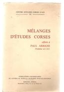 Corse Mélanges D'études Corses Par Le Centre D'Etudes Corses D'Aix Offert à Paul ARRIGHI Fondateur Du C.E.C. - Corse