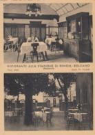 BOZEN-BOLZANO-RISTORANTE=ALLA STAZIONE DI RENON=CARTOLINA VERA FOTOGRAFIA- NON VIAGGIATA-ANNO 1940-950 - Bolzano