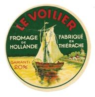 ETIQUETTE De FROMAGE...FROMAGE De HOLLANDE Fabriqué En THIERACHE...Le VOILIER - Kaas