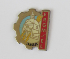 1 Pin's MILITAIRE - ERGM/EL LANGRES (Établissement De Réserve Générale Du Matériel électronique) - Militari
