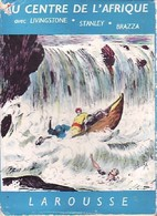 Au Centre De L'Afrique Avec Livingstone, Stanley, Brazza De Aleth Paluel-Marmont (1952) - Non Classés
