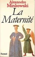 La Maternité De Alexandre Minkowski (1982) - Books, Magazines, Comics