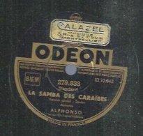 "78 Tours - ALPHONSO  - ODEON 279833  "" LA SAMBA DES CARAÏBES "" + "" LA SAMBA CREOLE  "" - 78 Rpm - Gramophone Records"