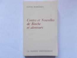 """BINCHE  - """"  Contes Et Nouvelles De Binche Et Ar """"  - Par Alexis Maritinfa-  Editer En 1973  - Comme Neuf - Belgium"""