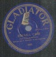 """78 Tours - H. BRESSION  - GLADIATOR 4050  """" ESPANA CANI """" + """" DANS MA PENICHE  """" - 78 Rpm - Gramophone Records"""
