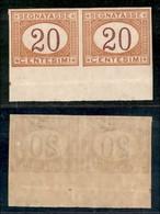 REGNO - Segnatasse - 1890 - 20 Cent (22g) - Coppia Non Dentellata Bordo Foglio - Gomma Integra (750+) - Sellos