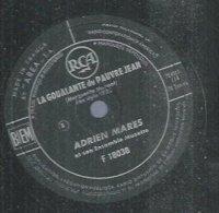 """78 Tours - ADRIEN MARES  - RCA 18038  """" LA GOUALANTE DU PAUVRE JEAN """" + """" MES MAINS  """" - 78 Rpm - Gramophone Records"""