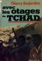 Avec Les Otages Du Tchad De Thierry Desjardins (1975) - Books, Magazines, Comics